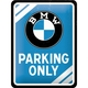 Peltikyltti 15x20  BMW Parking Only