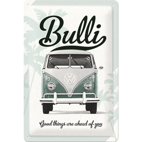 Peltikyltti 20x30 VW Bulli Good things are ahead of you